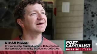 Diverse Economies and Alternative Capitalist Practices – Ethan Miller