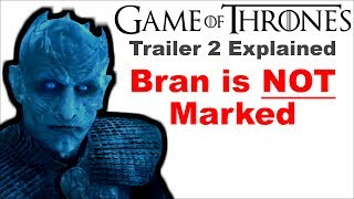 Game of Thrones Season 7 Trailer 2 Explained 🚷 Bran is NOT Marked by the Night King