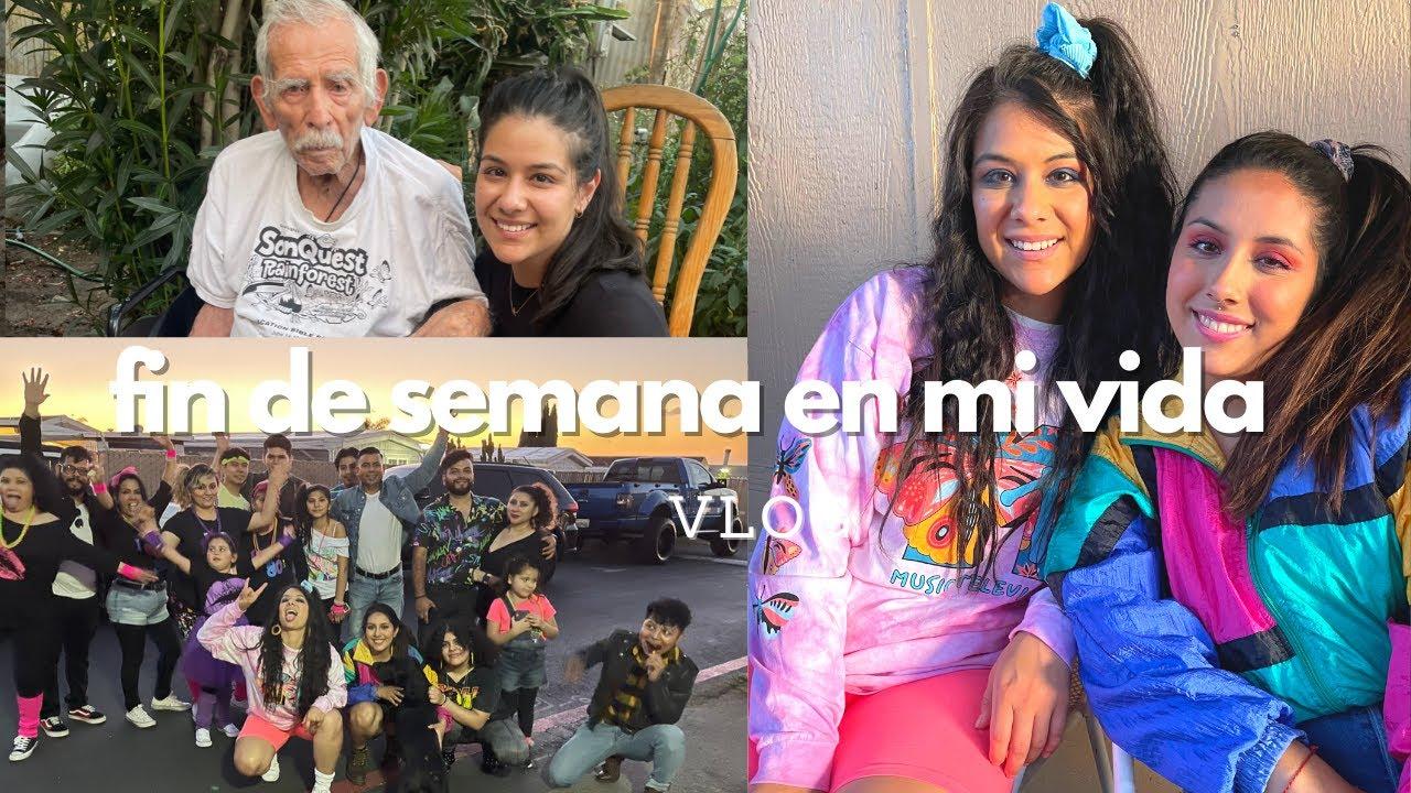 Un fin de semana en mi vida   Fiesta de los 80 con mi familia & viaje a Mexicali a ver a mi abuelo.