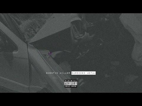 Quentin Miller - Shredded Metal (Full Mixtape)