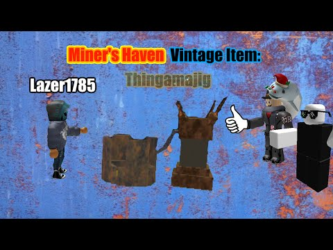 Miners Haven vintage item: Thingamajig (UPDATED) (BUFFED)