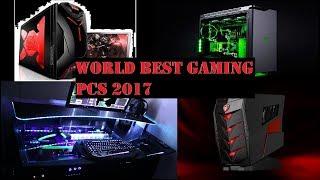 World best gaming PCS 2017