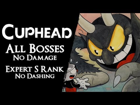Cuphead - World First All Bosses on Expert【Perfect S Rank, No Damage, Dashing, Shrink, Charms】