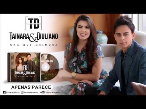 Tainara e Diuliano/Apenas Parece/Lançamento 2017