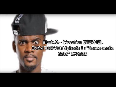 BONNE ANNÉE-BLACK M-LYRICS (Direction éternel insatisfait)