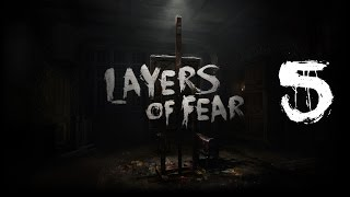 Layers of Fear #5