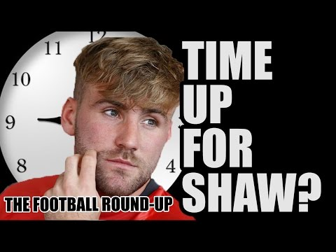 Time Up For Luke Shaw?
