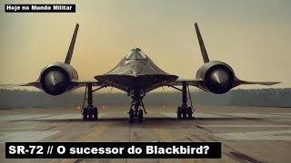 SR-72 – O sucessor do Blackbird?