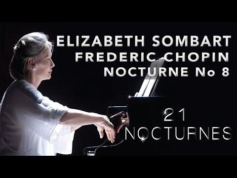 Elizabeth Sombart - Frederic Chopin, Nocturne No 8 in D Flat, op 27, No 2