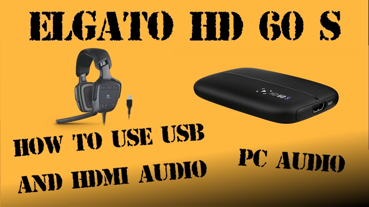 Elgato HD 60 S: How to use USB and HDMI Audio on PC