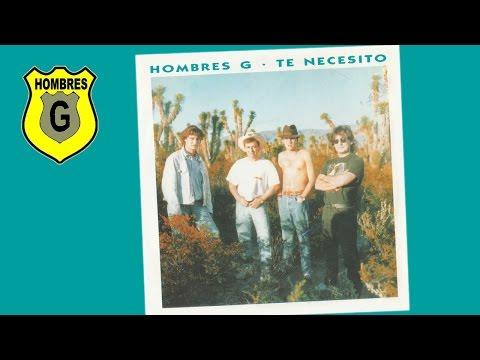 HOMBRES G - Te necesito/Mexico (single)