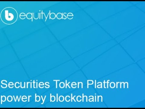 Equitybase :: Securities Token Platform power by blockchain