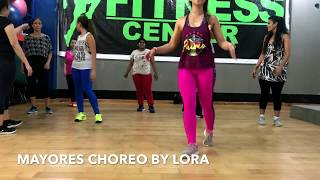 Mayores | Becky G ft Bad Bunny | Zumba® Fitness | by Lora G
