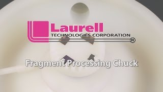 Laurell Technologies Fragment Processing Chuck