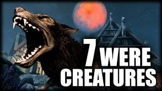 Skyrim - 7 Were-Creatures - Elder Scrolls Lore