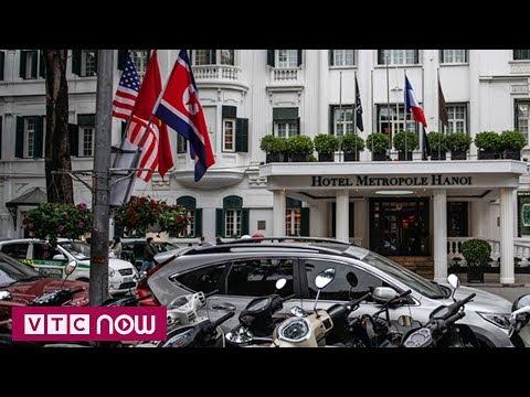 Khách Sạn Metropole, điểm Hẹn Lịch Sử Thượng đỉnh Mỹ-Triều | Kim Trump Summit
