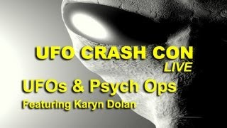 UFO Crash Con - UFOs and Psych-ops - Karyn Dolan LIVE - FEATURE