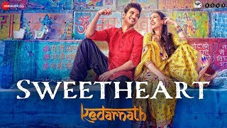 Sweetheart (Video Song) | Kedarnath (2018)