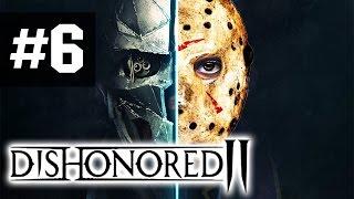 Прохождение Dishonored 2 на русском - часть 6 - Не ведьма больше