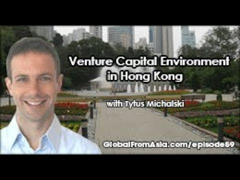 Podcast | Investor and Venture Capital (VC) Environment in Hong Kong with Tytus Michalski