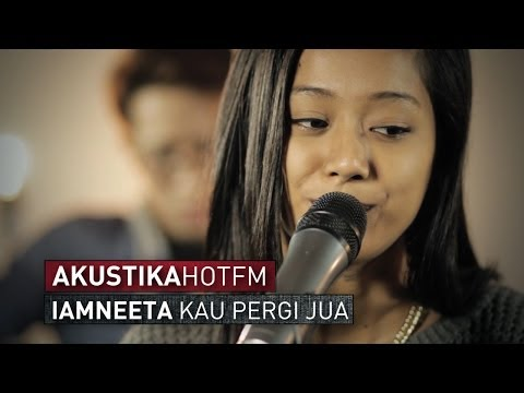 IAMNEETA - KAU PERGI JUA (LIVE) - Akustik Hot - #HotTV