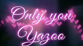 Only you - Yazoo | Subtitulada español/inglés* AUDIO HQ LYRICS