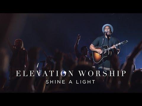Shine A Light - Elevation Worship Lyrics - GOSPEL LYRICS