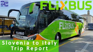 FLIXBUS FROM SLOVENIA TO ITALY TO SEE WHAT ALL THE FLIXING FUSS IS ABOUT - REVIEW & TRIP REPORT!