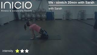life - stretch 20min with Sarah