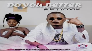 Ajetycoon – Do You Better (NEW MUSIC 2017)
