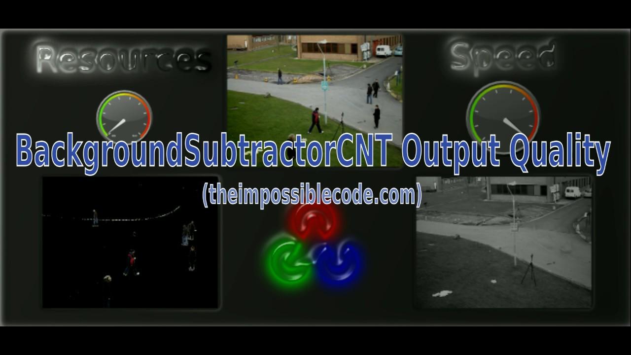Fastest background subtraction is BackgroundSubtractorCNT