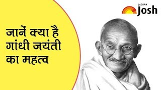 Why Gandhi Jayanti is celebrated and its Significance?