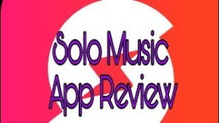Solo Music HD App Review Is It Any Better Than Other Apps?