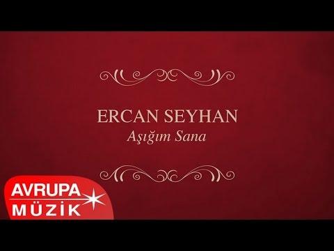 Ercan Seyhan - Aşığım Sana (Full Albüm)