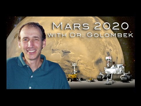 Plans for the Mars 2020 Rover (Part 1) - Dr. Matt Golombek -