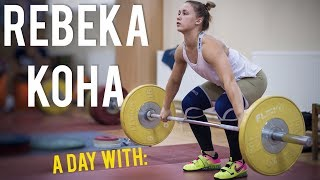 A Day with Rebeka KOHA / weightlifting