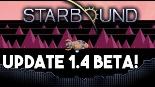 Starbound 1.4 Update Beta Release!