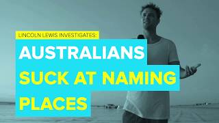 Australians suck at naming places