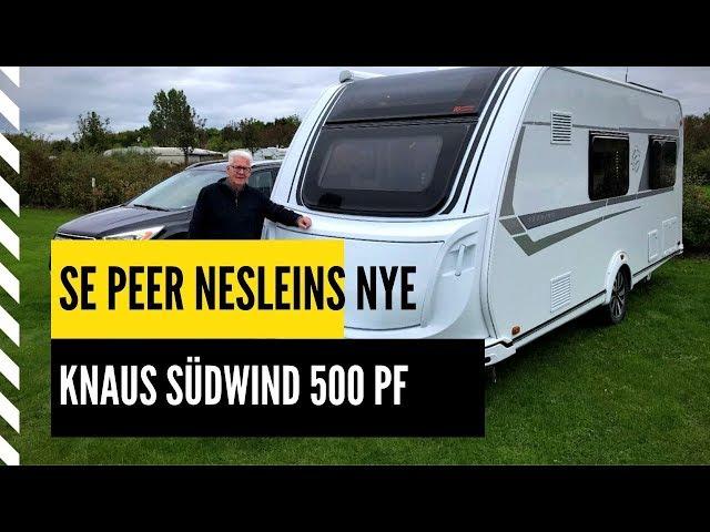 Se Peer Nesleins nye Knaus Südwind 500 PF