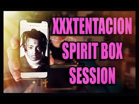 XXXTENTACION Spirit Box Sessions HE SPEAKS through the SoulSpeaker