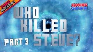 Who Killed Steve: PART 3 | Teaser