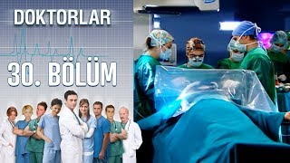 Doktorlar 30. Bölüm