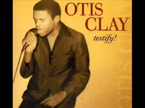 Otis Clay - Don't Pass Me By