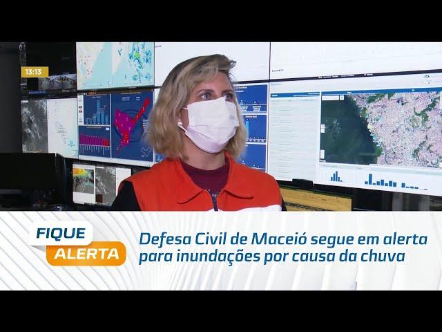 Defesa Civil de Maceió segue em alerta para inundações por causa da chuva