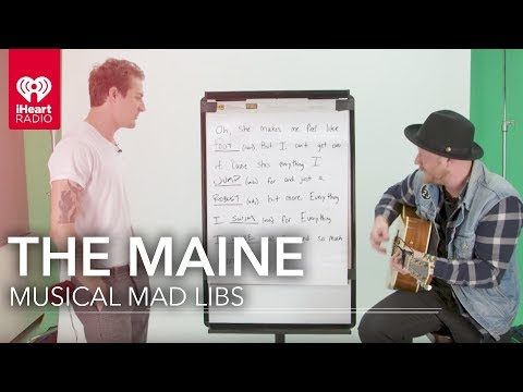 "The Maine ""Everything I Ask For"" Mad Lib Version 