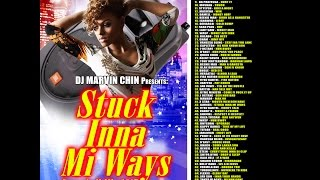"New Dancehall Mix 2016 ""Stuck Inna Mi Ways"" Vybz Kartel, Alkaline, Beenie Man, I Octane"