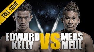 ONE: Full Fight   Edward Kelly vs. Meas Meul   A