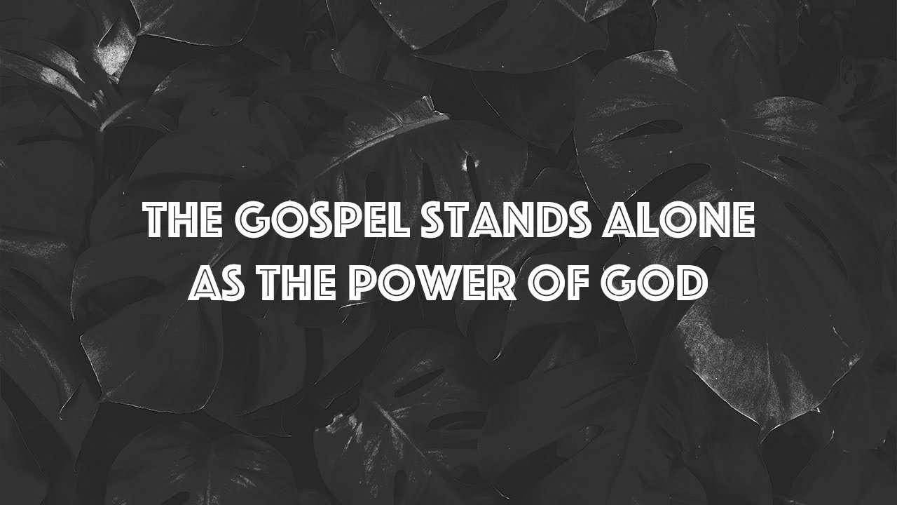 The Gospel Stands Alone As The Power of God | Chris Lopez