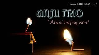 ANJU TRIO | Alani Hapogoson  (lirik lagu)