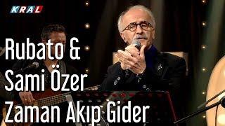 Rubato & Sami Özer - Zaman Akıp Gider